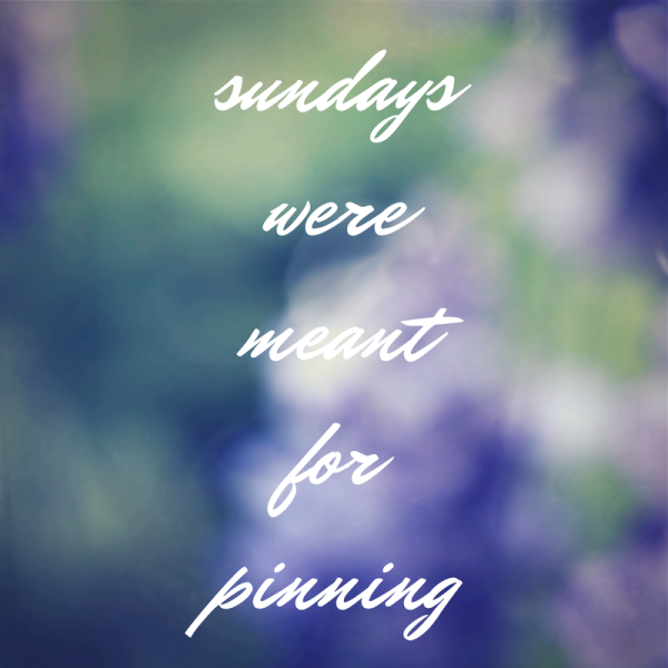 sundays were meant for pinning
