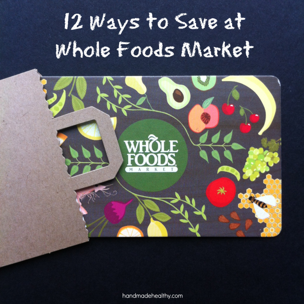 12 Ways to Save at Whole Foods Market