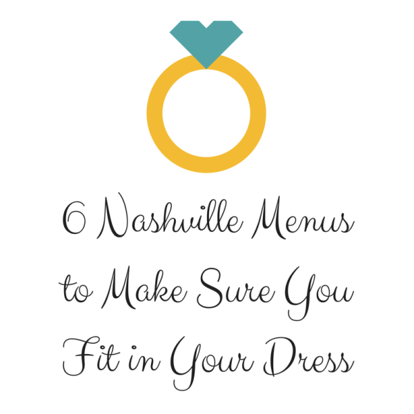 6-Nashville-Menus-to-Make-Sure-You-Fit-in-Your-Dress