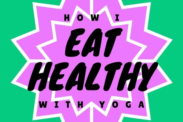 HOW-I-EAT-HEALTHY-WITH-YOGA