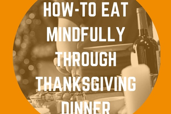 How-To-Eat-Mindfully-Through-Thanksgiving-Dinner