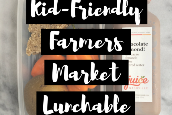 kid-friendly farmers market lunchable